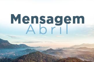 Mensagem dos Presidentes da Seicho-No-Ie para o mês de abril