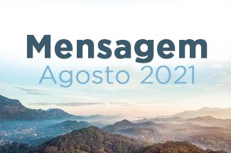 Mensagem - Agosto 2021