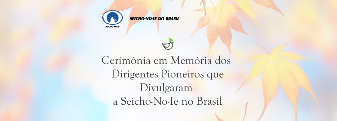 Cerimônia em Memória dos Dirigentes Pioneiros que Divulgaram a Seicho-No-Ie no Brasil